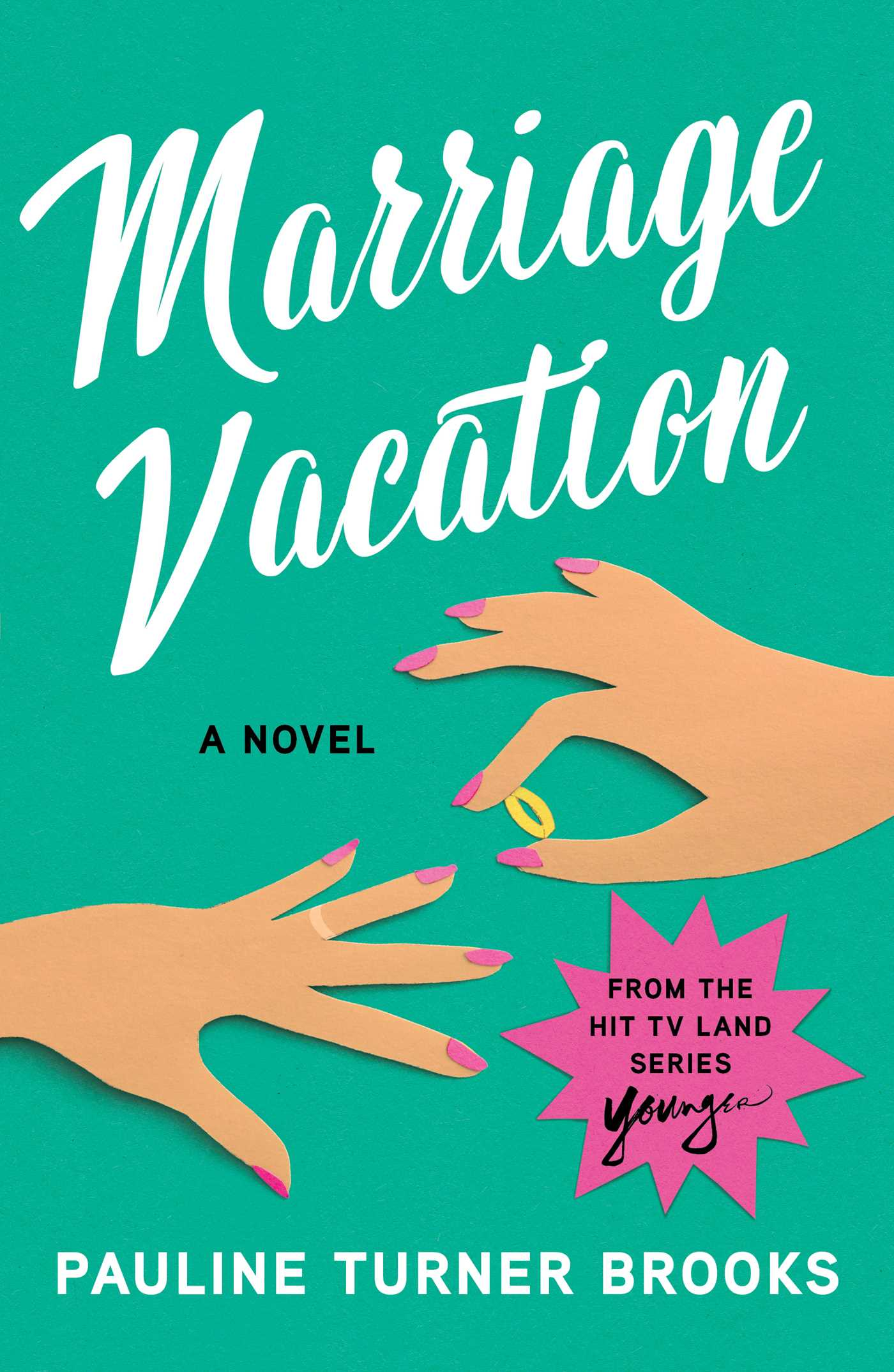 Marriage Vacation - A Novel - From the hit TV Land series Younger - Pauline Turner Brooks