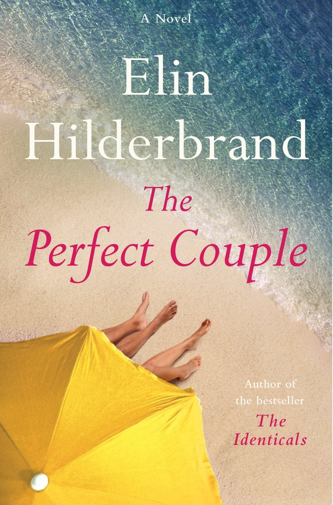 A novel - Elin Hilderbrand - The Perfect Couple - Author of the bestseller The Identicals