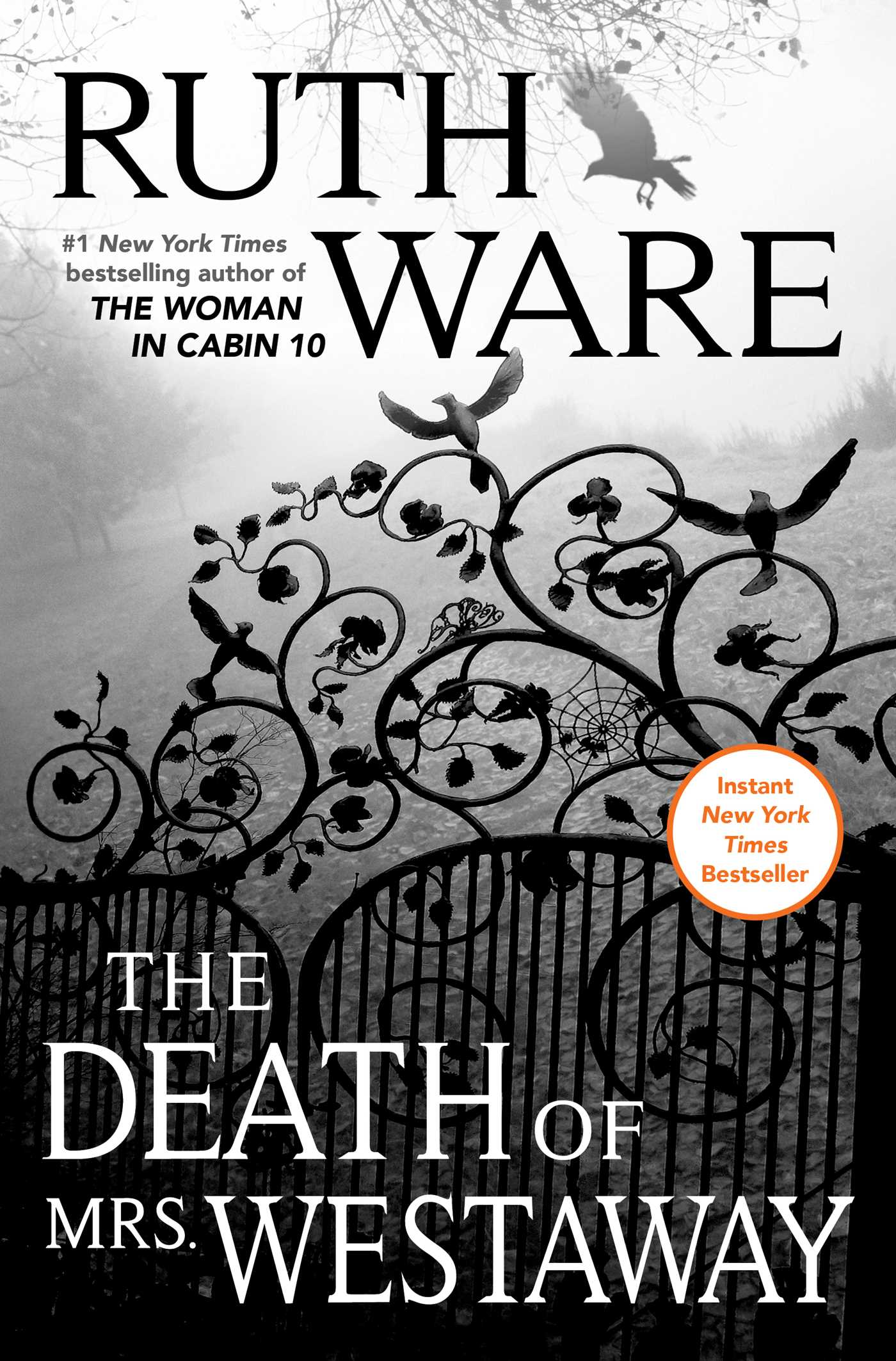 Ruth Ware - Number 1 New york times bestselling author of the woman in cabin 10 - Instant New York Times bestseller - The Death of Mrs. Westaway