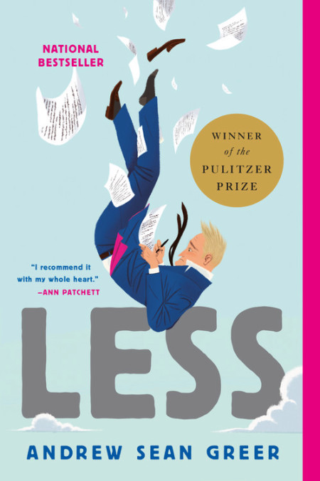 National Bestseller - Winner of the Pulitzer Prize - I recommend it with my whole heart - Ann Patchett - Less - Andrew Sean Greer